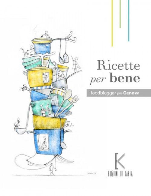 foodblogger per genova: ricette per bene - un libro per officina ... - Officina Di Cucina Genova