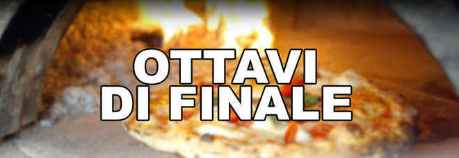 Ottavi di finale Mattino Pizza