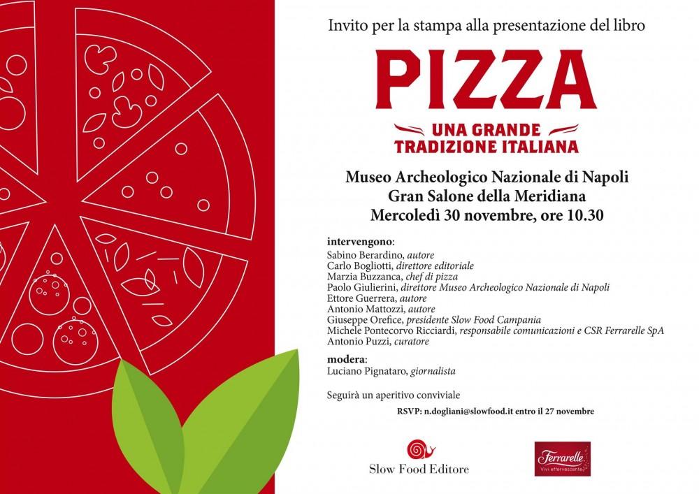 """Slow Food - Presentazione libro """"Pizza - Una grande tradizione italiana"""" - Napoli 30 novembre"""