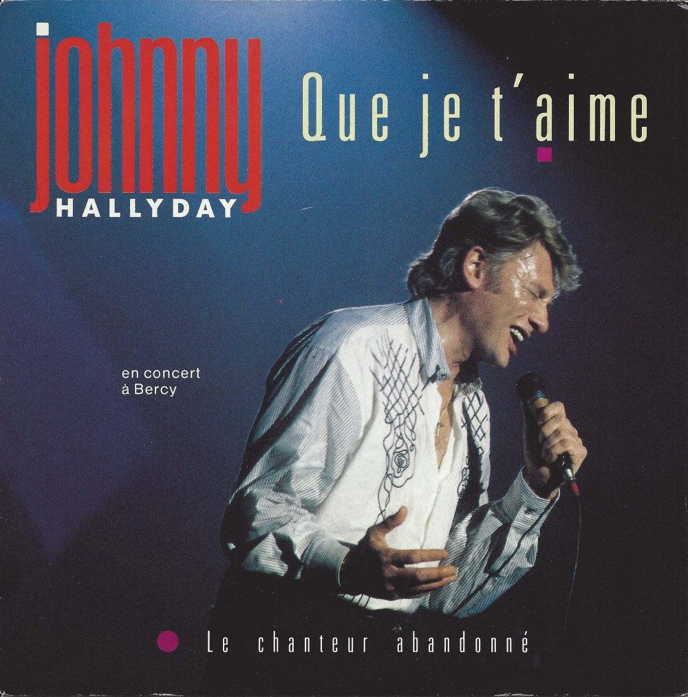 Johnny Hallyday, Que je t'aime