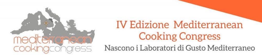 IV Edizione Mediterranean Cooking Congress. Nascono i Laboratori di Gusto Mediterraneo