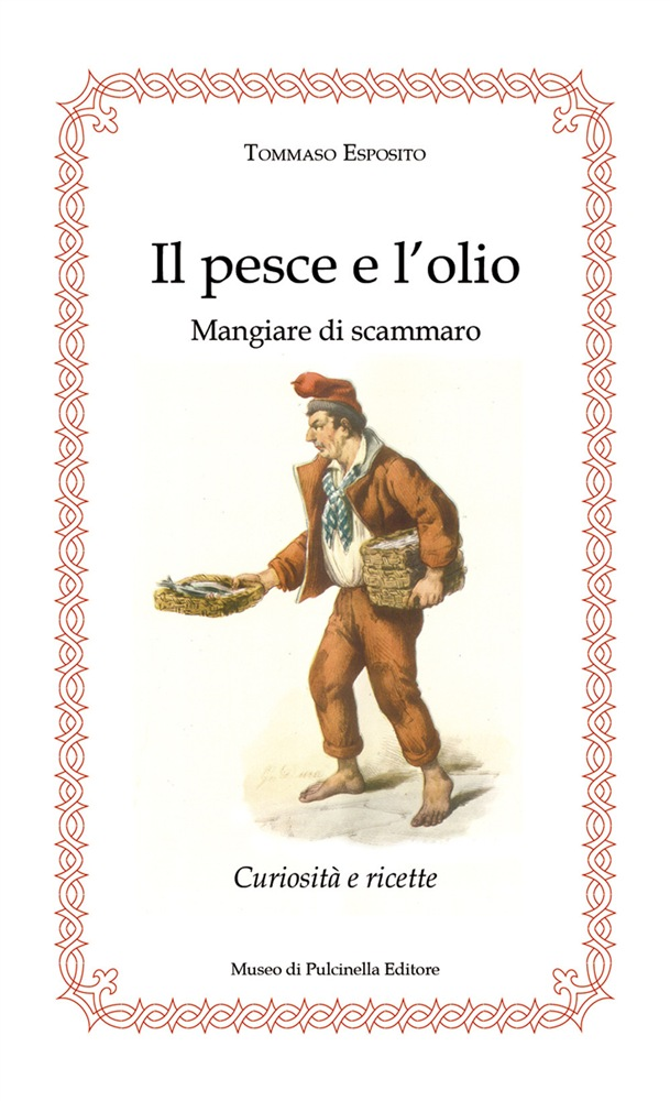 Tommmaso Esposito, il pesce e l'olio